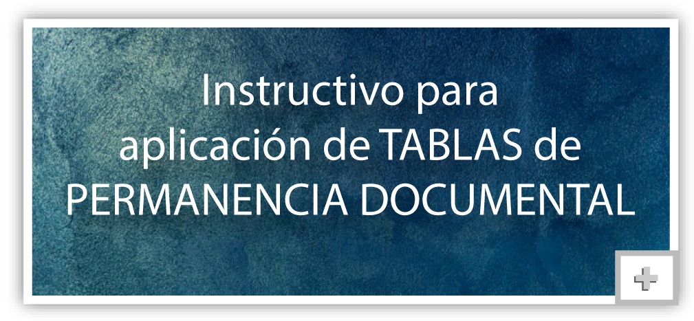 Instructivo para aplicación de Tablas de Permanencia Documental